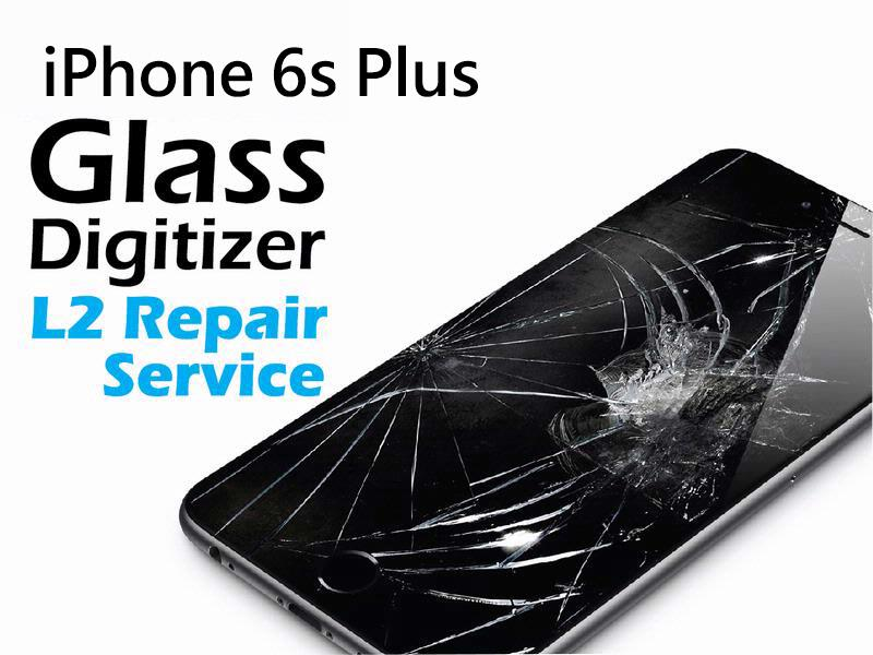 iPhone 6S Plus Glass Digitizer Replacement Service
