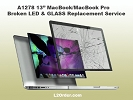 "LCD/GLASS Replacement - A1278 13"" MacBook/MacBook Pro Broken LED & GLASS Replacement Service"