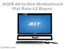 All-In-One Desktop Repair - Acer All-In-One PC Desktop Motherboard Repair Service
